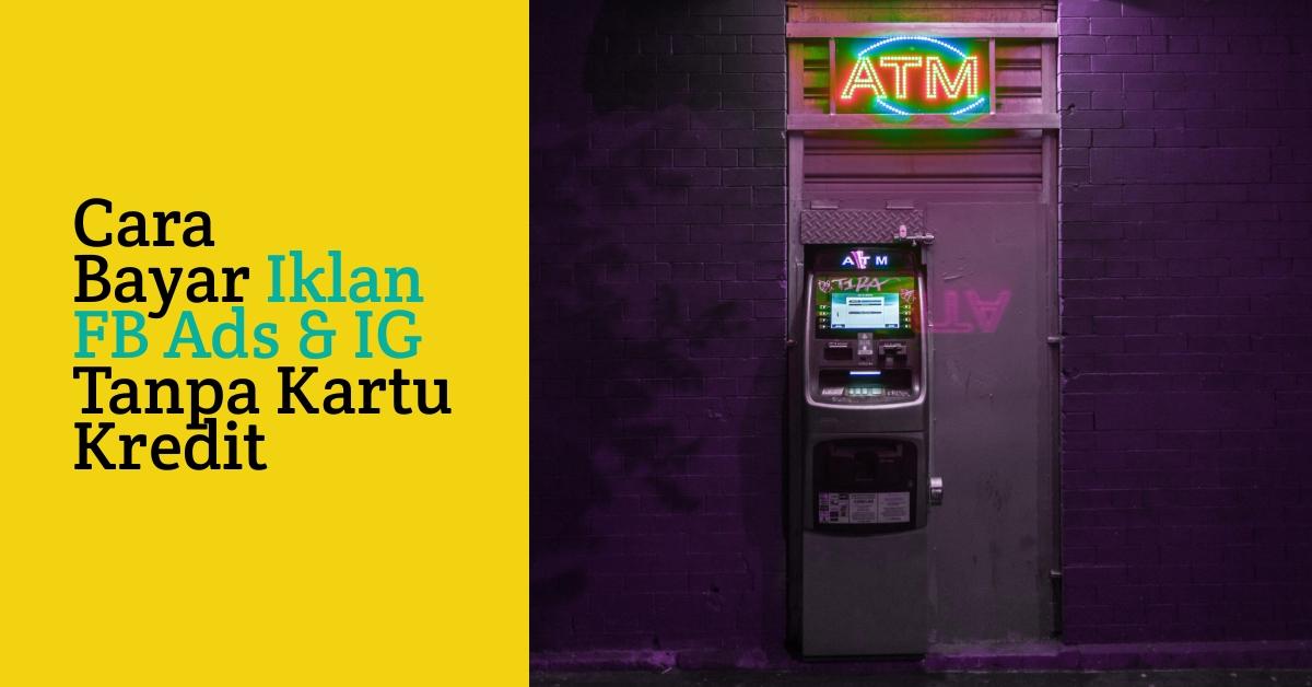 Activomni-Cara-Bayar-Iklan-FB-Ads-&-IG-Tanpa-Kartu-Kredit-digital-marketing-likes2fans-omnilinkz-omnifluencer