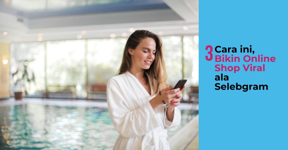 activomni-activflash-Cara-bikin-online-shop-olshop-Viral-ala-Selebgram-digital-marketing